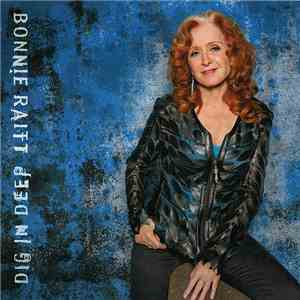 Bonnie Raitt - Dig In Deep download mp3
