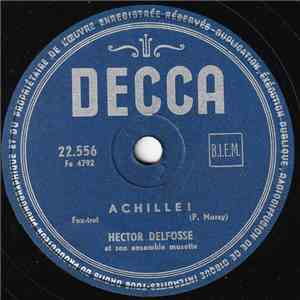 Hector Delfosse Et Son Ensemble Musette - Achille ! / Fleur De Musette download mp3