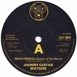Johnny Guitar Watson - Miss Frisco (Queen Of The Disco) download mp3