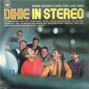 Roefie Hueting's Down Town Jazz Band - Dixie In Stereo download mp3