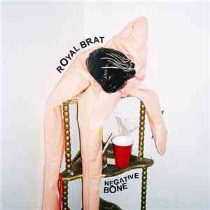 royal brat - NEGATIVE BONE download mp3