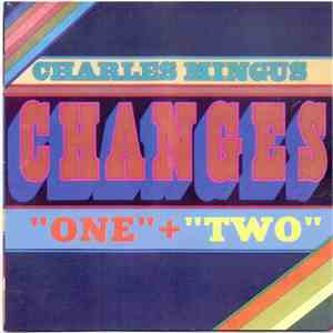 Charles Mingus - Changes One & Two download mp3