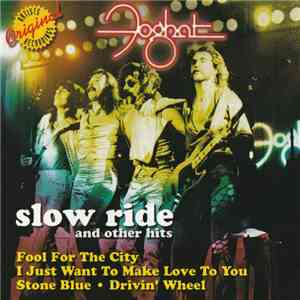 Foghat - Slow Ride And Other Hits mp3 download