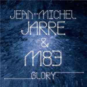 Jean-Michel Jarre & M83 - Glory download mp3