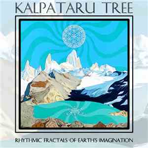 Kalpataru Tree - Rhythmic Fractals Of Earth's Imagination download mp3