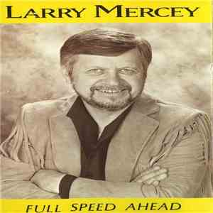 Larry Mercey - Full Speed Ahead download mp3