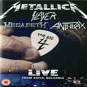Metallica, Slayer, Megadeth, Anthrax - The Big 4: Live From Sofia, Bulgaria download mp3
