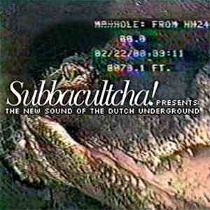 Various - Subbacultcha! Presents: The New Sound Of The Dutch Underground download mp3