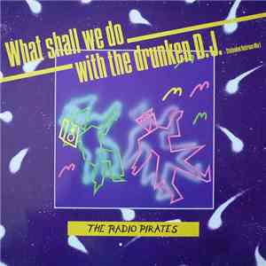 The Radio Pirates - What Shall We Do With The Drunken D.J. download mp3