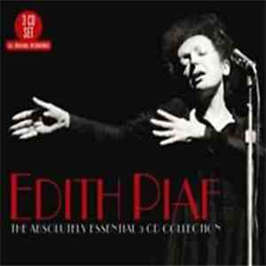 Edith Piaf - The Absolutely Essential 3 CD Collection download mp3