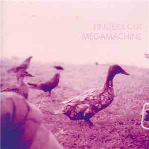 Fingers Cut Megamachine - Fingers Cut Megamachine download mp3