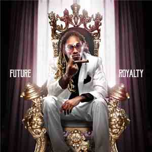 Future  - Royalty download mp3