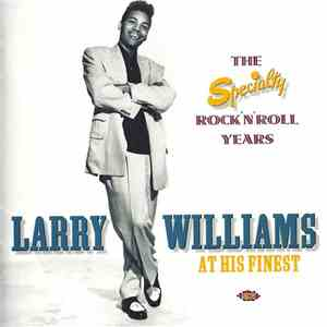 Larry Williams  - At His Finest: The Specialty Rock 'N' Roll Years download mp3