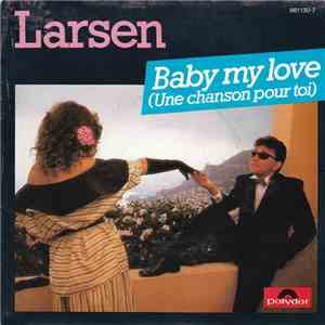 Larsen  - Baby My Love (Une Chanson Pour Toi) download mp3