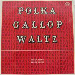 Various - Polka Gallop Waltz (Czech Small Brass Bands) download mp3
