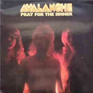Avalanche  - Pray For The Sinner download mp3