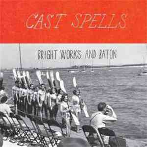 Cast Spells - Bright Works And Baton download mp3
