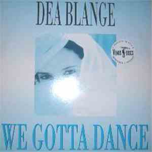 Dea Blange - We Gotta Dance download mp3