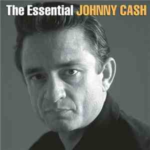 Johnny Cash - The Essential Johnny Cash download mp3
