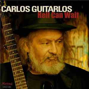 Carlos Guitarlos - Hell Can Wait download mp3