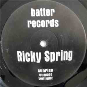 Ricky Spring - Sunrise Sunset Twilight download mp3