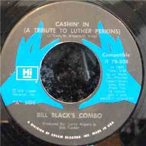 Bill Black's Combo - Cashin' In (A Tribute To Luther Perkins) download mp3