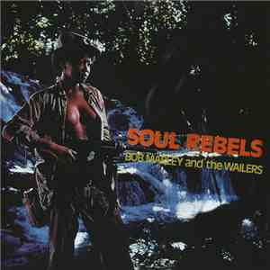 Bob Marley And The Wailers - Soul Rebels download mp3