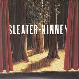 Sleater-Kinney - The Woods download mp3