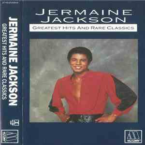 Jermaine Jackson - Greatest Hits And Rare Classics download mp3
