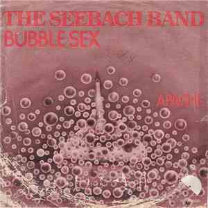 The Seebach Band - Bubble Sex / Apache download mp3