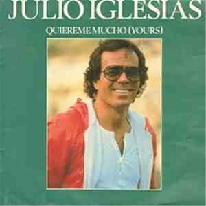 Julio Iglesias - Quiereme Mucho (Yours) download mp3