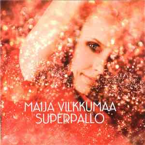 Maija Vilkkumaa - Superpallo download mp3