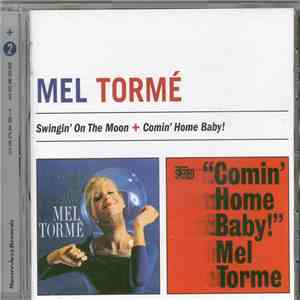 Mel Tormé - Swingin' On The Moon + Comin' Home Baby! download mp3
