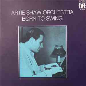 Artie Shaw Orchestra - Born To Swing download mp3