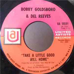 Bobby Goldsboro & Del Reeves - Take A Little Good Will Home download mp3