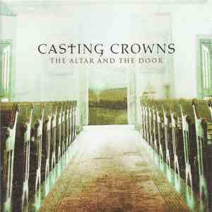 Casting Crowns - The Altar And The Door download mp3