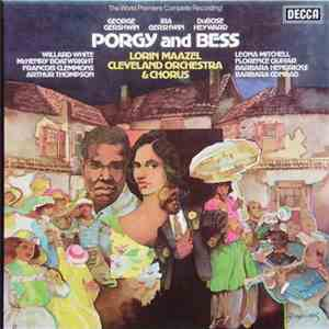 George Gershwin, DuBose Heyward, Lorin Maazel, Cleveland Orchestra, The, Cleveland Orchestra Chorus, The, Cleveland Orchestra Children's Chorus, The, Robert Page, Becky Seredick, Ira Gershwin - Porgy and Bess download mp3