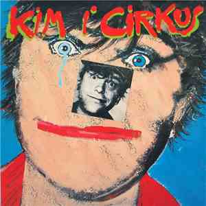 Kim Larsen - Kim I Cirkus download mp3