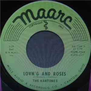 The Kantones - Lovn'g And Roses download mp3