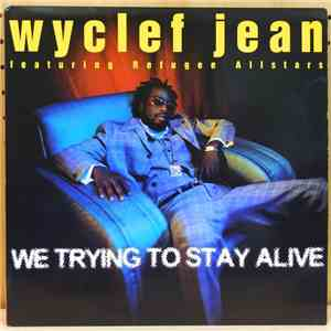 Wyclef Jean - We Trying To Stay Alive download mp3