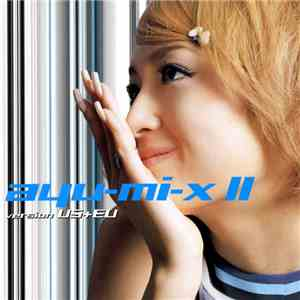 Ayumi Hamasaki - Ayu-mi-x II Version US+EU download mp3