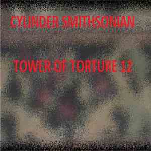 Cylinder Smithsonian - Tower Of Torture 12 download mp3