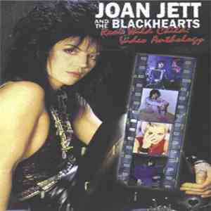 Joan Jett & The Blackhearts - Real Wild Child : Video Anthology download mp3
