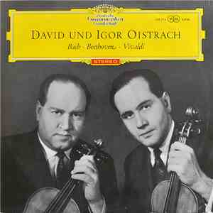 David Und Igor Oistrach - Bach • Beethoven • Vivaldi - David Und Igor Oistrach download mp3