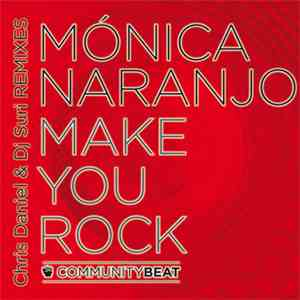 Mónica Naranjo - Make You Rock (Chris Daniel & DJ Suri Remixes) download mp3