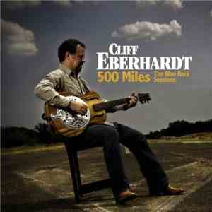Cliff Eberhardt - 500 Miles The Blue Rock Sessions download mp3