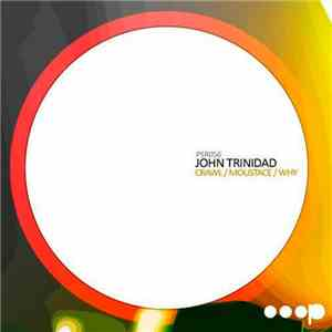 John Trinidad - Crawl / Moustace / Why download mp3
