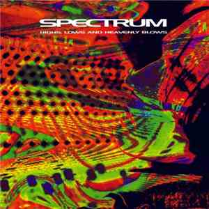 Spectrum  - Highs, Lows And Heavenly Blows download mp3