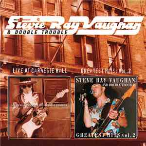 Stevie Ray Vaughan & Double Trouble - Live At Carnegie Hall / Greatest Hits Vol. 2 download mp3