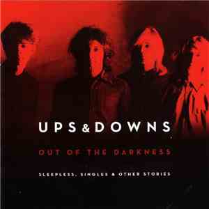 Ups And Downs - Out Of The Darkness (Sleepless, Singles & Other Stories) download mp3